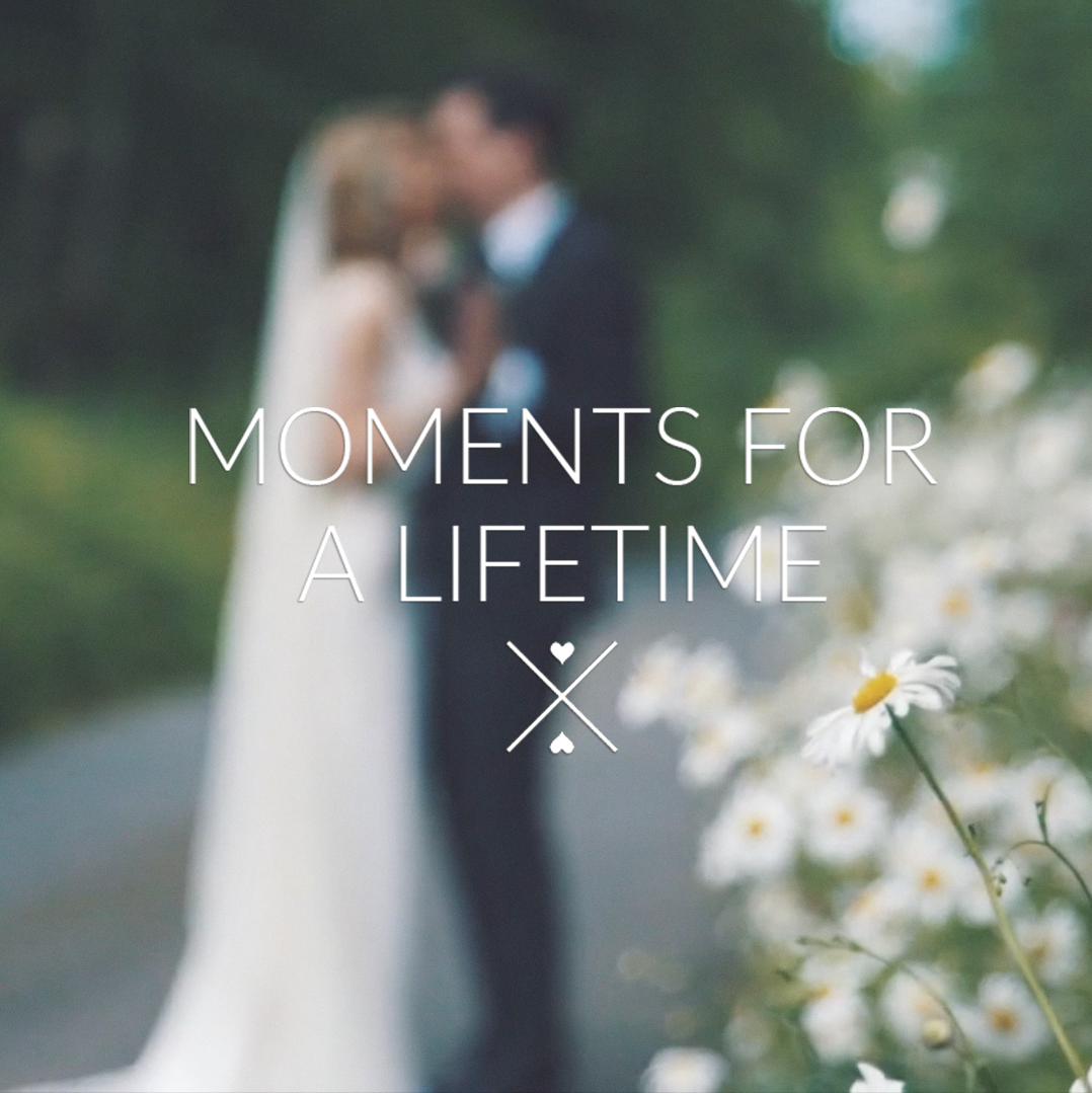 Moments for a Lifetime